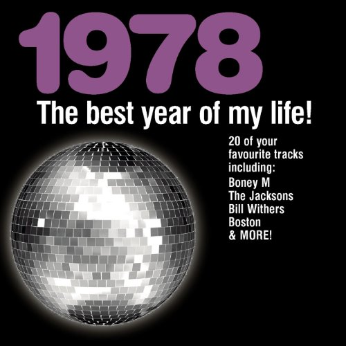 The Best Year Of My Life: 1978