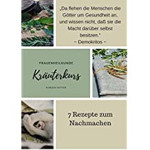 Kräuterkurs: Frauenheilkunde (German Edition)