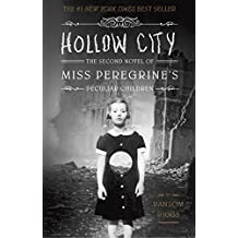 Hollow City: The Second Novel of Miss Peregrine's Children (Miss Peregrine's Peculiar Children): The Second Novel of Miss Peregrine's Peculiar Children