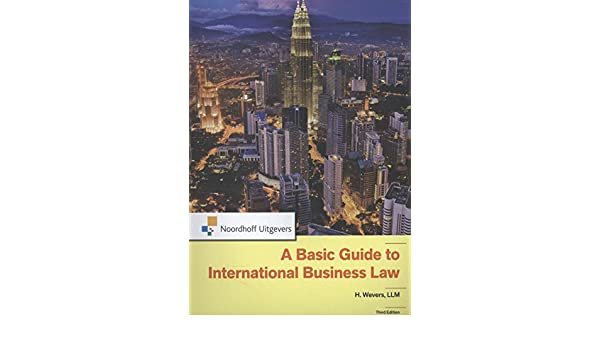 a basic guide to international business law amazon co uk h wevers rh amazon co uk a basic guide to international business law 4th edition a basic guide to international business law 3rd edition pdf