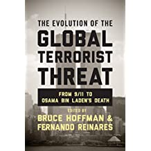 The Evolution of the Global Terrorist Threat: From 9/11 to Osama bin Laden's Death