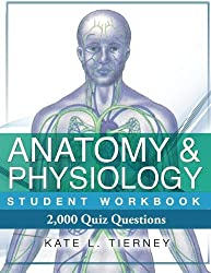 Anatomy & Physiology Student Workbook: 2,000 Puzzles & Quizzes by Kate L Tierney (2012-12-30)