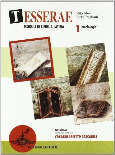 Tesserae. Moduli di lingua latina. Per le Scuole superiori vol. 1-2