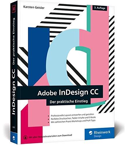 InDesign CC: Der praktische Einstieg in die Gestaltung mit der Creative Cloud