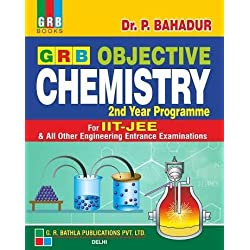 GRB OBJECTIVE CHEMISTRY FOR IIT JEE 2ND YEAR DR. P.BAHADUR