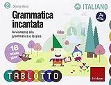 Grammatica incantata. Avviamento alla grammatica e lessico. 18 schede gioco