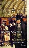 Der Tote im Salonwagen - Boris Akunin