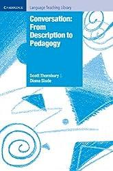 Conversation: From Description to Pedagogy (Cambridge Language Teaching Library)