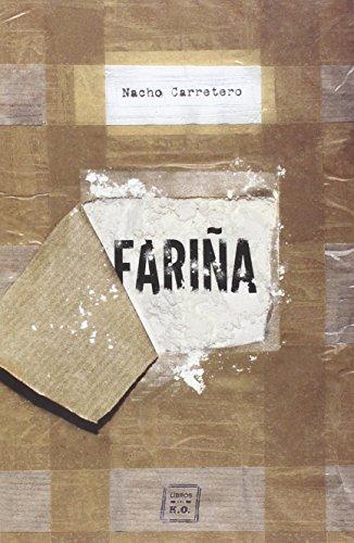 Fariña: Historia e indiscreciones del narcotráfico en Galicia (Narrativa (libros Del Ko)) por Nacho Carretero Pou