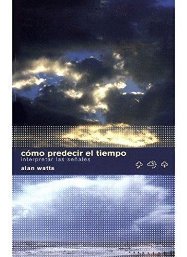 Descargar Libro COMO PREDECIR EL TIEMPO (GUIAS DEL NATURALISTA-ASTRONOMÍA-METEOROLOGÍA) de A. WATTS