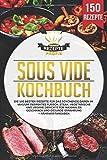 Sous Vide Kochbuch: Die 150 besten Rezepte für das schonende Garen im Vakuum. Perfektes Fleisch, Steak, vegetarische und vegane Gerichte für maximalen Geschmack und gesunde Ernährung + Nährwertangaben - Rezepte Profis