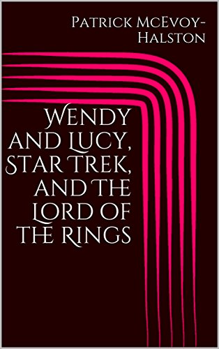 Wendy and Lucy, Star Trek, and The Lord of the Rings (English ...