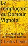 Le remplaçant du Docteur Vignola: Les enquêtes du Commissaire Rameau