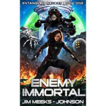 Enemy Immortal: A Hard Science Fiction Space Opera (Entangled Galaxy Book 1) (English Edition)