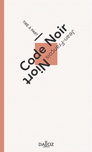 Code noir. Volume 3
