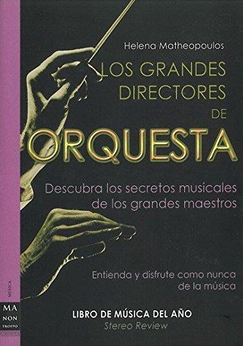 Grandes directores de orquesta, los: Entienda y disfrute como nunca de la música por Helena Matheopoulos