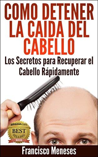 como-detener-la-caida-del-cabello-los-secretos-para-recuperar-el-cabello-rapidamente