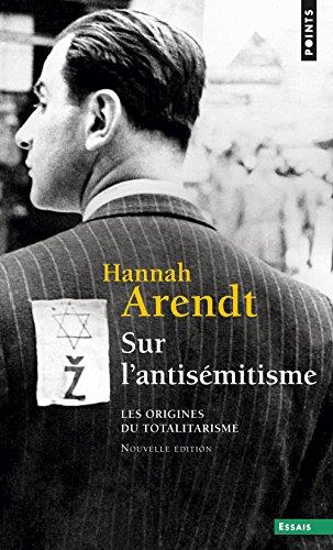 Sur l'antisémitisme. Les origines du totalitarisme (1) par Hannah Arendt