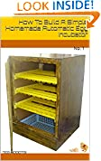 #2: How To Build A Simple Homemade Automatic Egg Incubator: No. 1