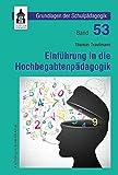 Einführung in die Hochbegabtenpädagogik (Grundlagen der Schulpädagogik) - Thomas Trautmann