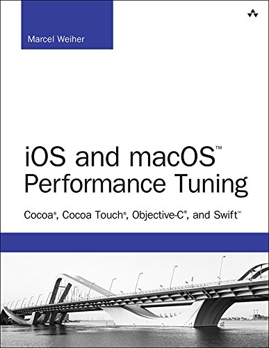 iOS and macOS Performance Tuning: Cocoa, Cocoa Touch, Objective-C, and Swift (Developer's Library) (English Edition)