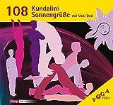 108 Kundalini Sonnengrüße mit Vani Devi (108 Sonnengrüße mit Vani Devi / Surya Mantra und Kundalini Sonnengrüße) -