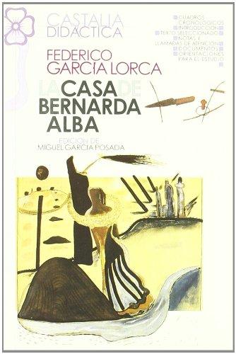 La casa de Bernarda Alba                                                        . (CASTALIA DIDACTICA<C.D>) por Miguel García-Posada