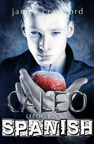 Caleo Leech Libro 1: Spanish Translation of Caleo Leech book 1 par James Crawford