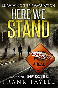 Here We Stand 1: Infected: Surviving The Evacuation by [Tayell, Frank]