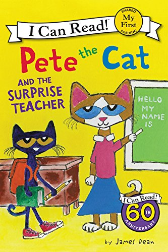 Pete the Cat and the Surprise Teacher (My First I Can Read Book) por James Dean