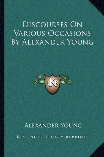 Discourses on Various Occasions by Alexander Young
