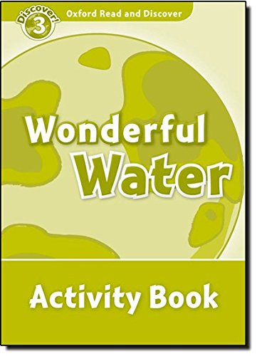 Oxford Read and Discover: Oxford Read & Discover. Level 3. Wonderful Water: Activity Book