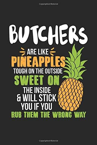 Butchers Are Like Pineapples. Tough On The Outside Sweet On The Inside: Metzger Ananas Notizbuch / Tagebuch / Heft mit Karierten Seiten. Notizheft mit ... Planer für Termine oder To-Do-Liste. (Schwein Terminkalender)