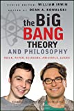 The Big Bang Theory and Philosophy: Rock, Paper, Scissors, Aristotle, Locke (The Blackwell Philosophy and Pop Culture Series)