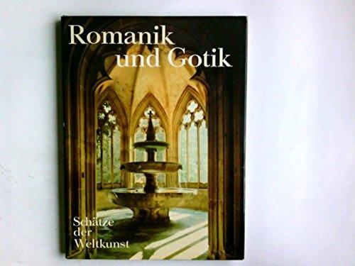 Romanik und Gotik : Architektur, Malerei, Plastik, Glasfenster, Buchmalerei. Schdtze der Weltkunst;...
