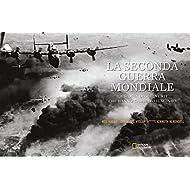 La-seconda-guerra-mondiale-La-storia-degli-eventi-che-hanno-cambiato-il-mondo-Ediz-illustrata