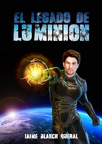 El Legado de Luminion (Universo Luminion nº 5) por Jaime Blanch Queral
