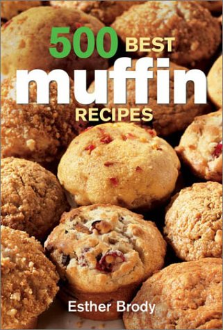 500 Best Muffin Recipes por Esther Brody