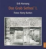 Das Grab Sethos' I. - Erik Hornung, Harry Burton, Marsha Hill