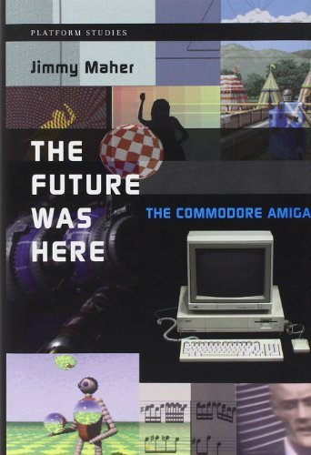 The Future Was Here: The Commodore Amiga (Platform Studies Series) by Maher, Jimmy (May 4, 2012) Hardcover