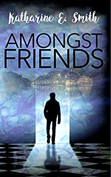 Amongst Friends by [Smith, Katharine E.]