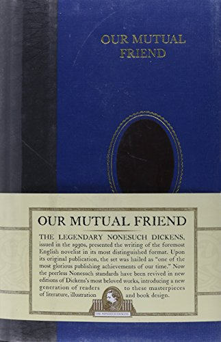 Our Mutual Friend: The Nonesuch Dickens Collection