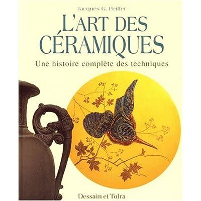 L'Art des céramiques : Une histoire complète des techniques