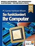 PC Games Hardware WISSENSo funktioniert Ihr Computer 01-2013 [Bookazine] Sonderheft