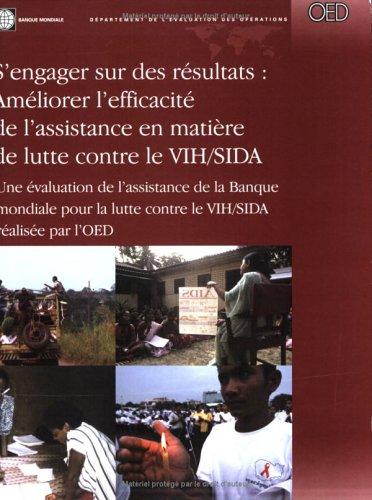 S'engager Sur Des Resultats: Ameliorer L'efficacite De L'assistance En Matiere De Lutte Contre Le Vih/sida