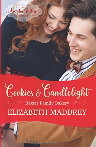 Cookies & Candlelight: Baxter Family Bakery Book Two: Volume 9 (Arcadia Valley Romance)