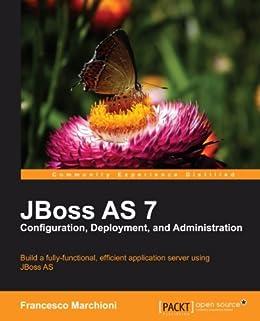 JBoss AS 7 Configuration, Deployment and Administration von [Marchioni, Francesco]