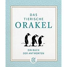 Das tierische Orakel: Ein Buch der Antworten