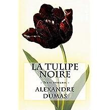 La Tulipe noire: Texte intégral