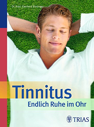 Tinnitus - Endlich Ruhe im Ohr (Ohr Therapie)